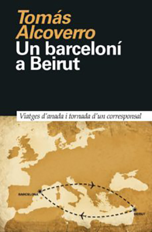 Un barceloní a Beirut - Tomás Alcoverro