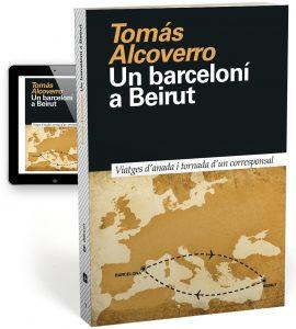 Tomás Alcoverro - Un barceloní a Beirut